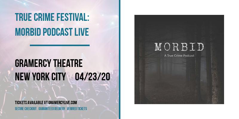 True Crime Festival: Morbid Podcast Live at Gramercy Theatre