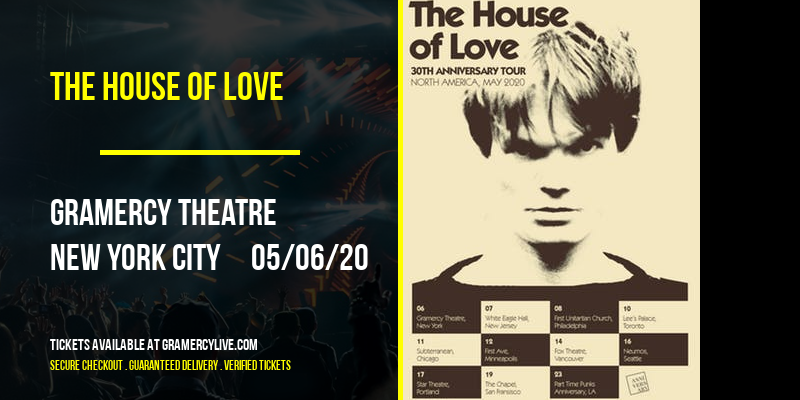 The House Of Love [POSTPONED] at Gramercy Theatre
